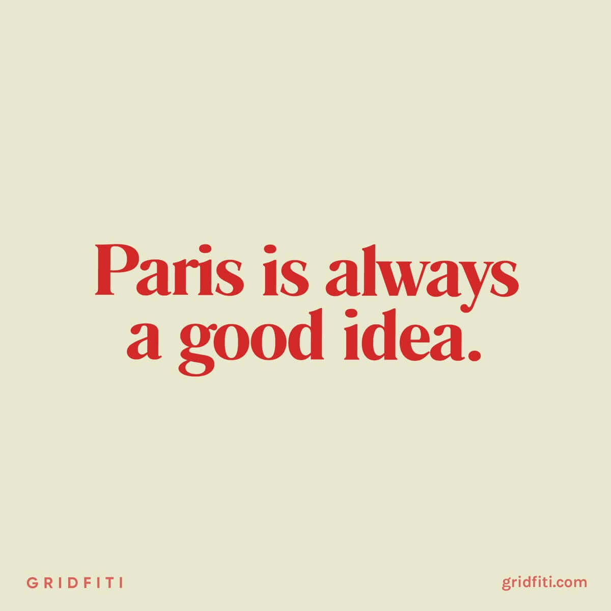 Paris is always a good idea quote