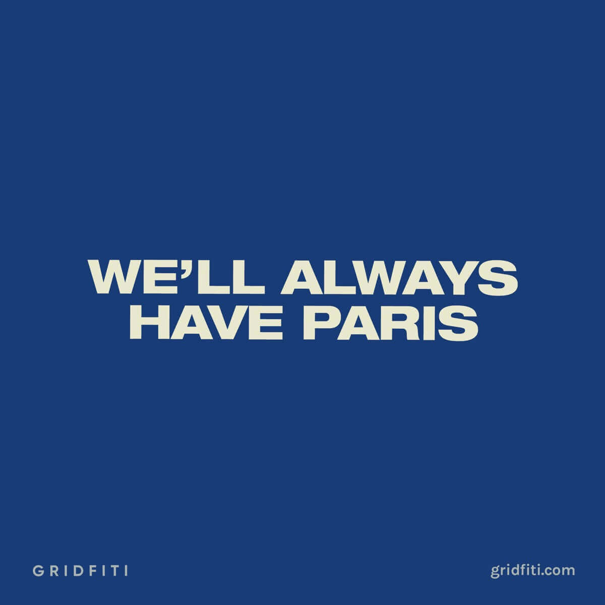 We'll Always Have Paris Quote