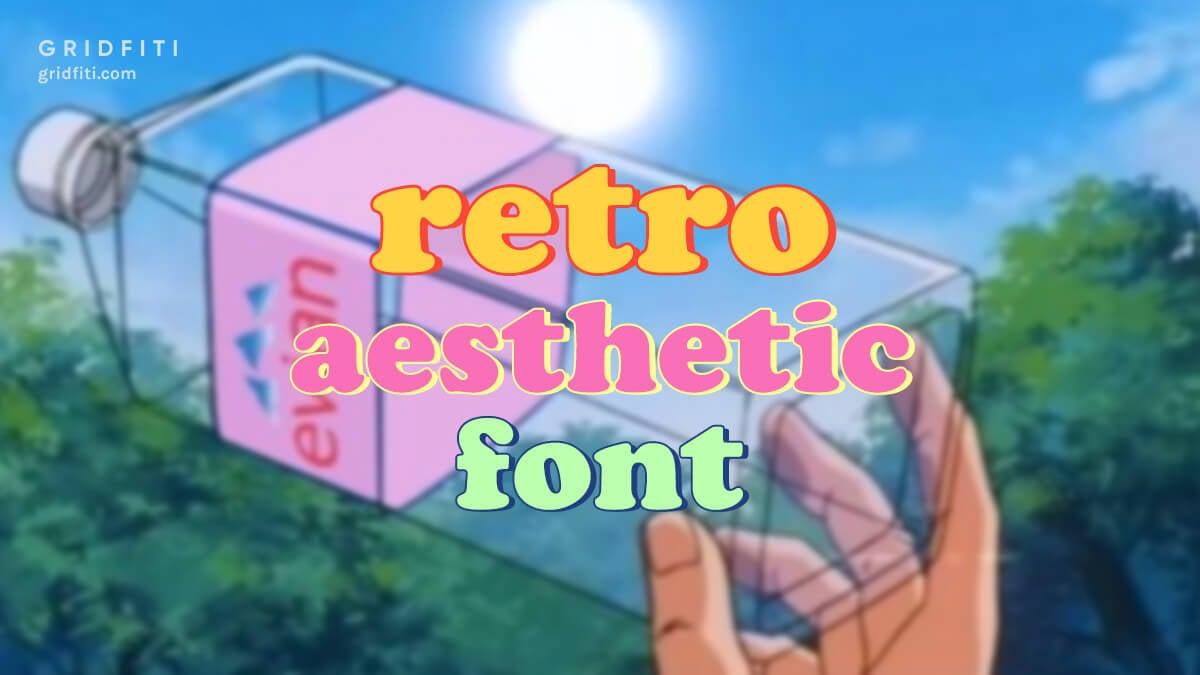 Retro Aesthetic Font - Nostalgia Text