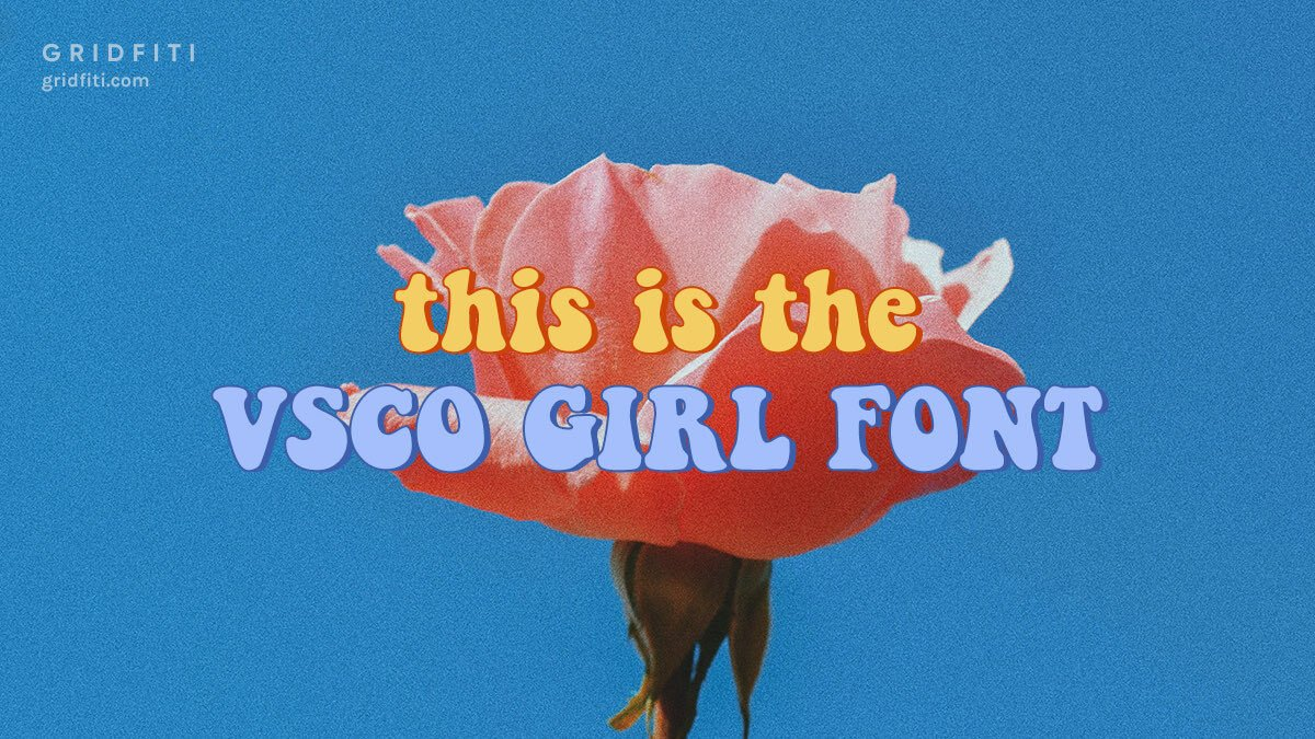 Bubbly VSCO Girl Font -Keep on Truckin'