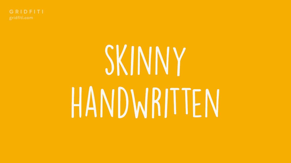 Skinny Handwritten Font