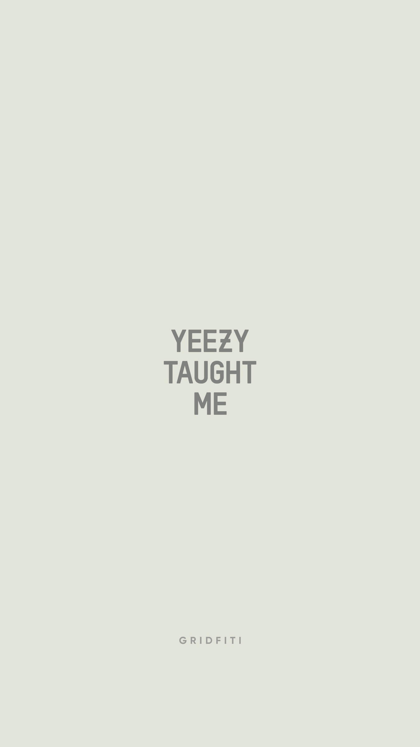 Yeezy Taught Me Quote Wallpaper - Light Mode